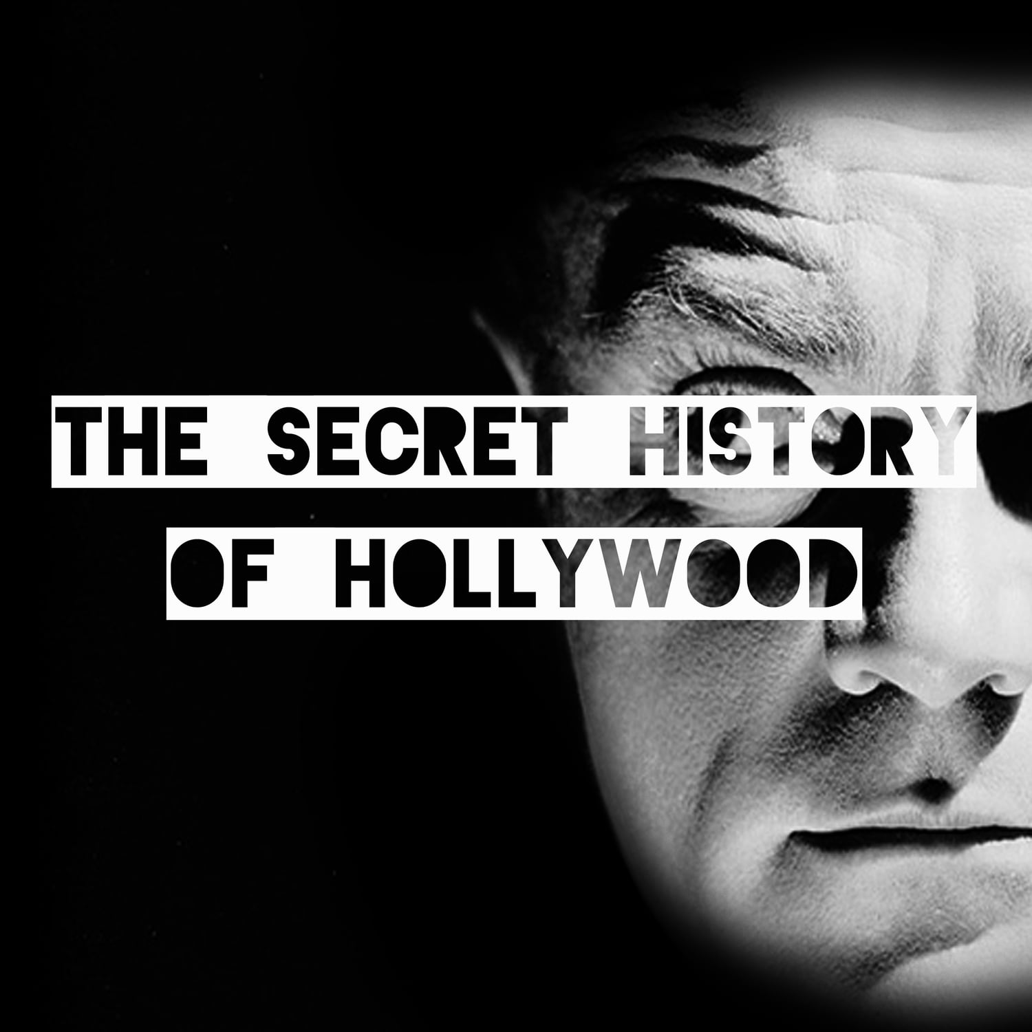 The Secret History Of Hollywood - A Modern Guide To The Golden Age Of Cinema