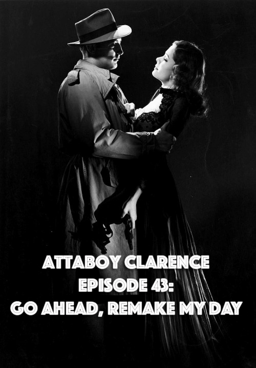 Episode 43: Go Ahead, Remake My Day