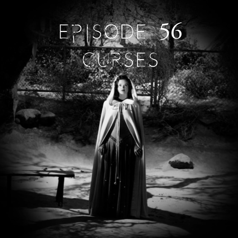 Episode 56: Curses