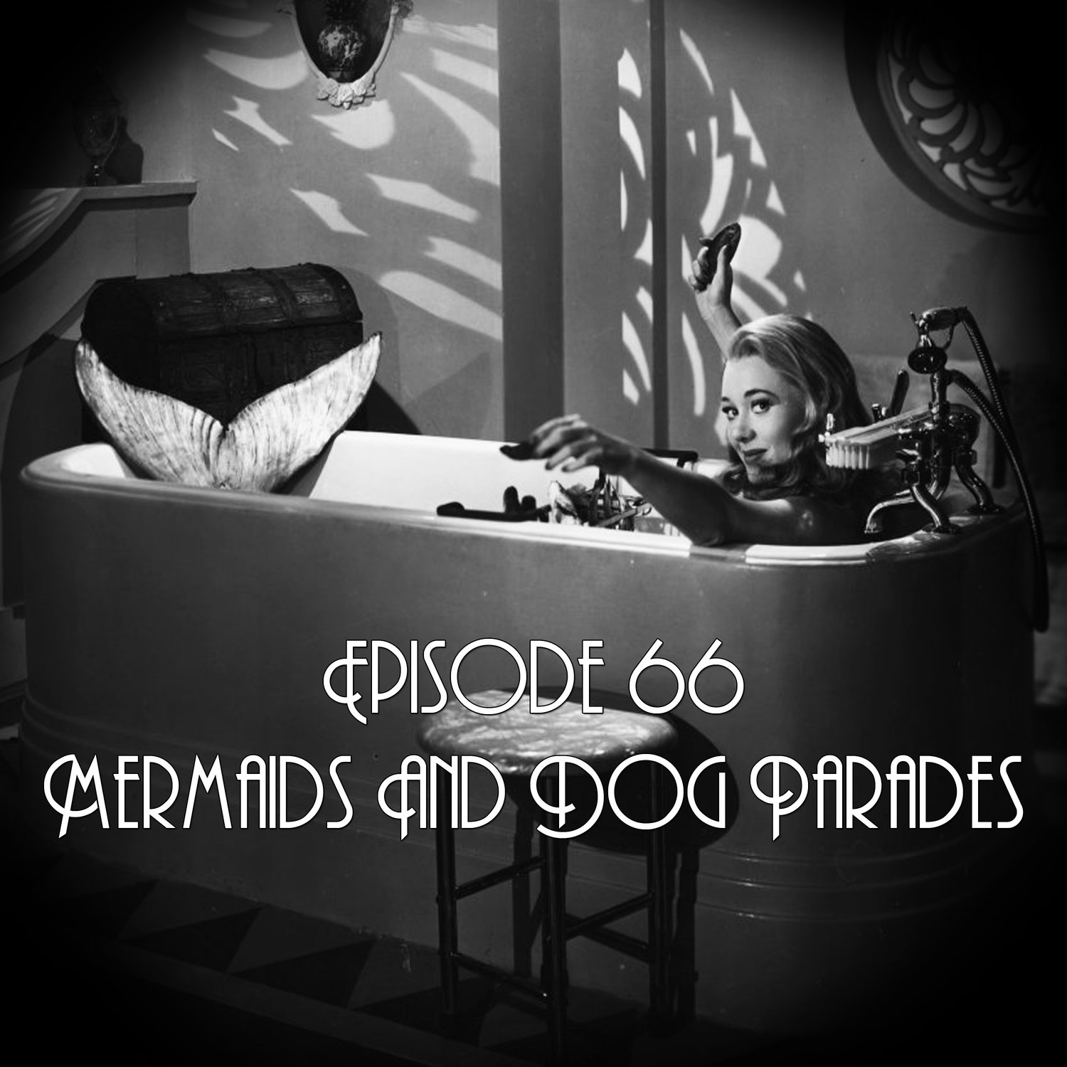 Episode 66: Mermaids And Dog Parades