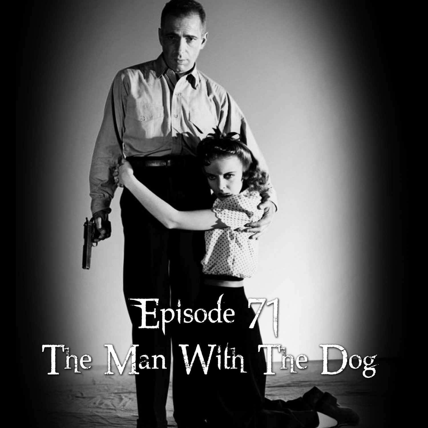 Episode 71: The Man With The Dog