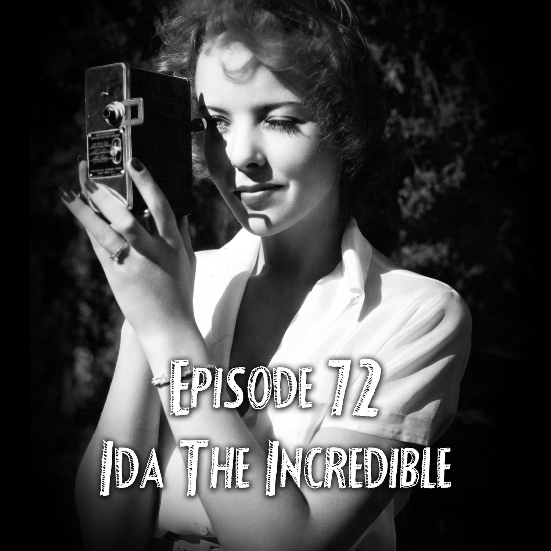 Episode 72: Ida The Incredible