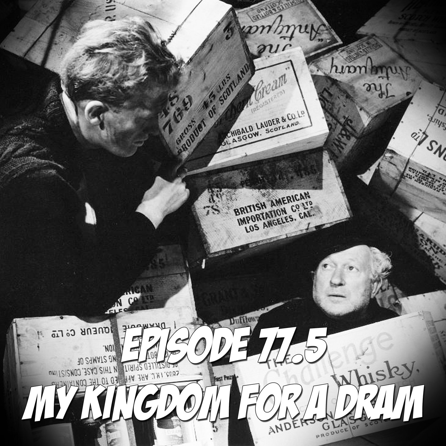 Episode 77.5 - My Kingdom For A Dram!