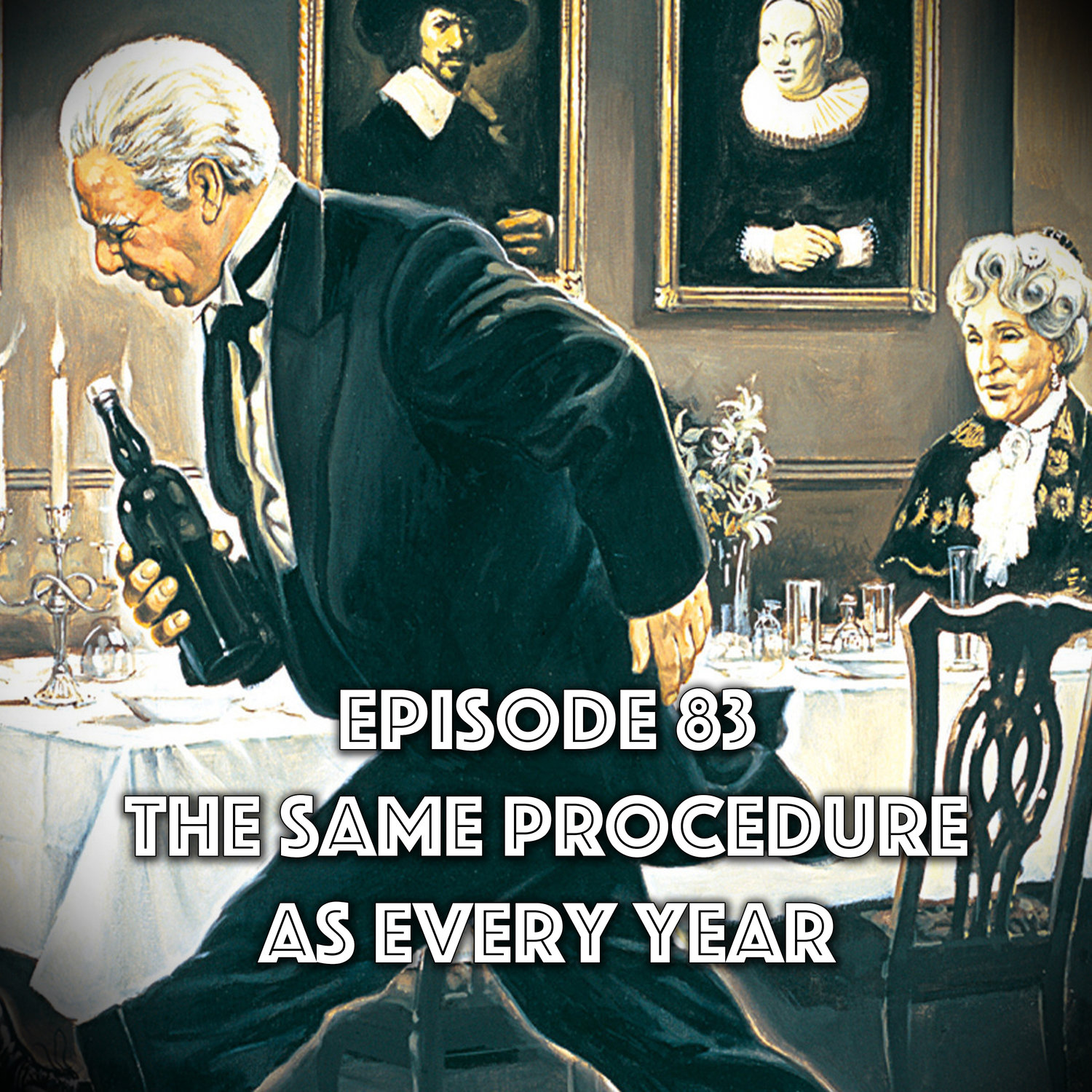Episode 83: The Same Procedure As Every Year
