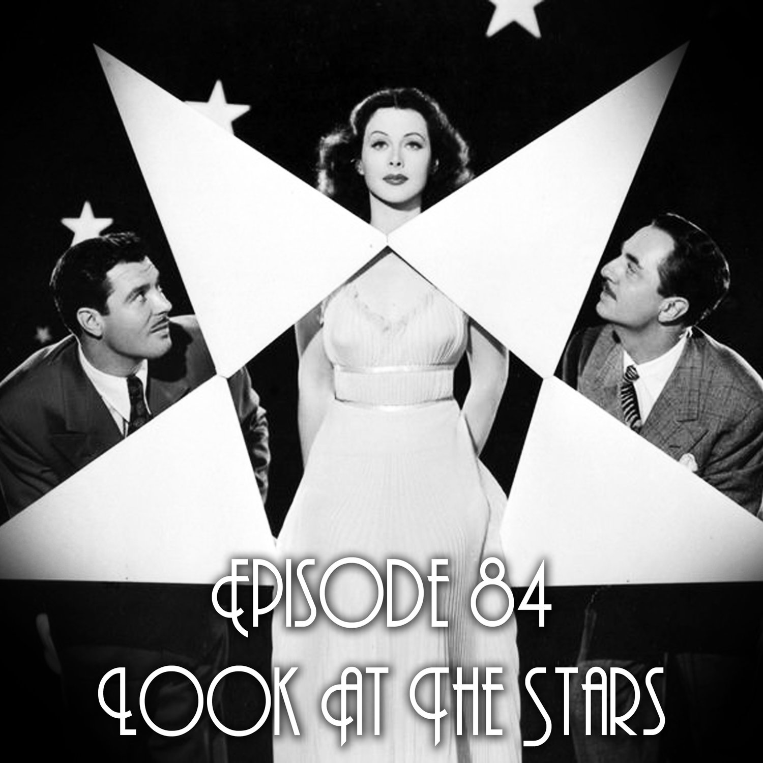 Episode 84: Look At The Stars