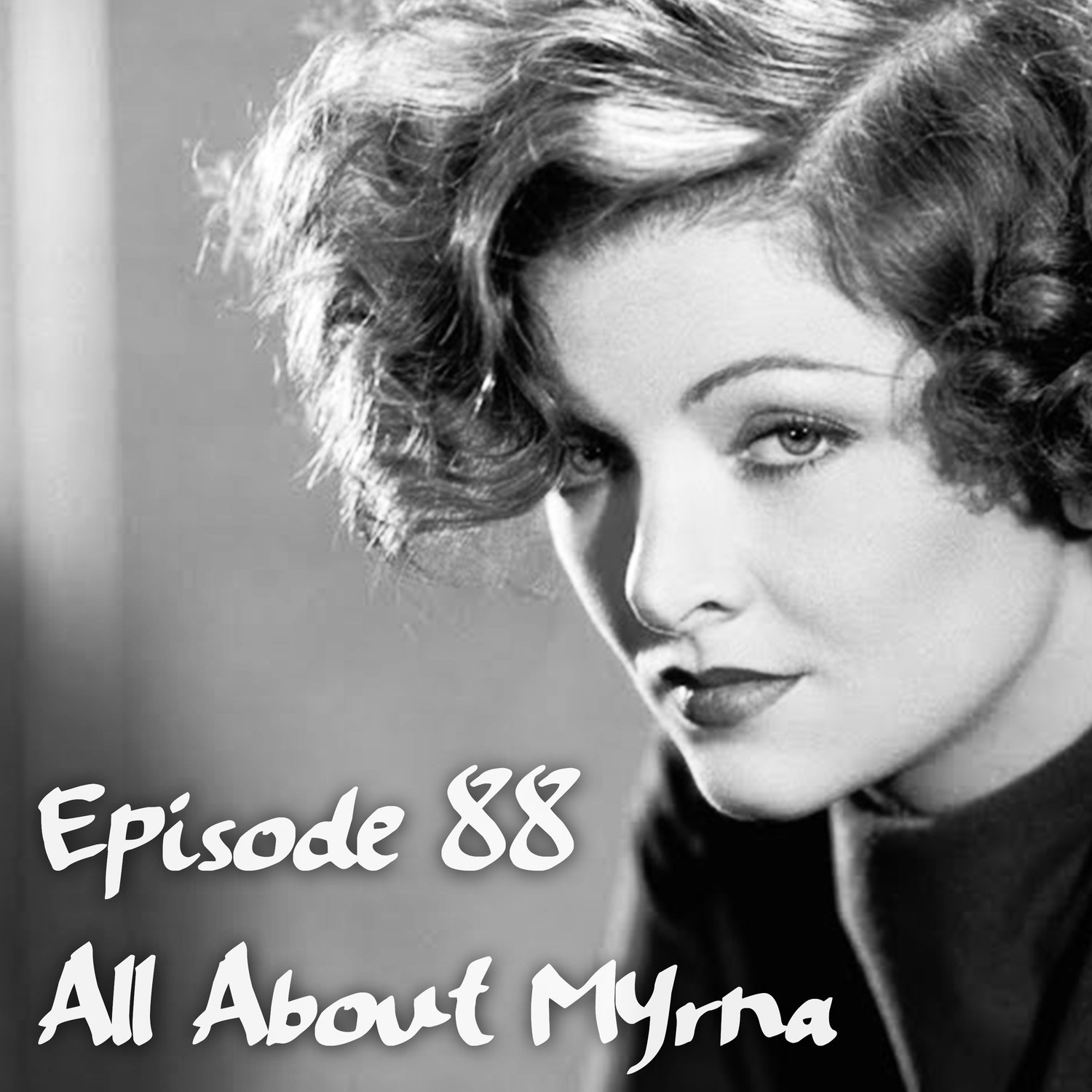 Episode 88: All About Myrna