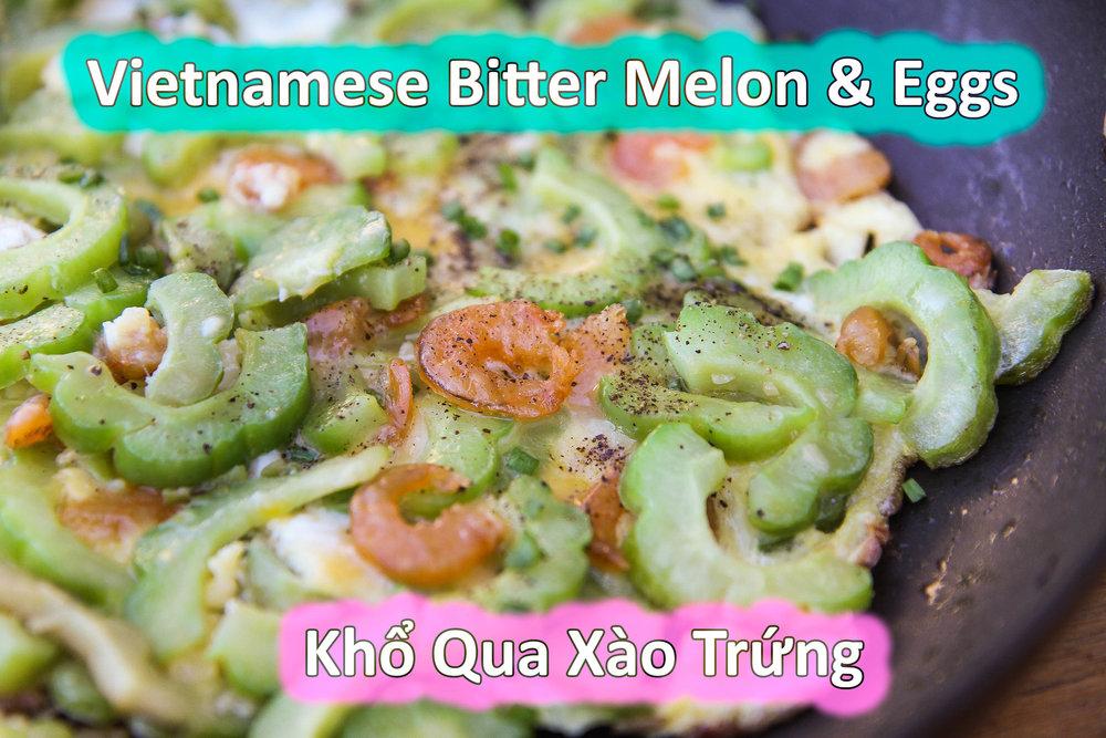 Vietnamese Bitter Melon and Eggs (Khổ Qua Xào Trứng)