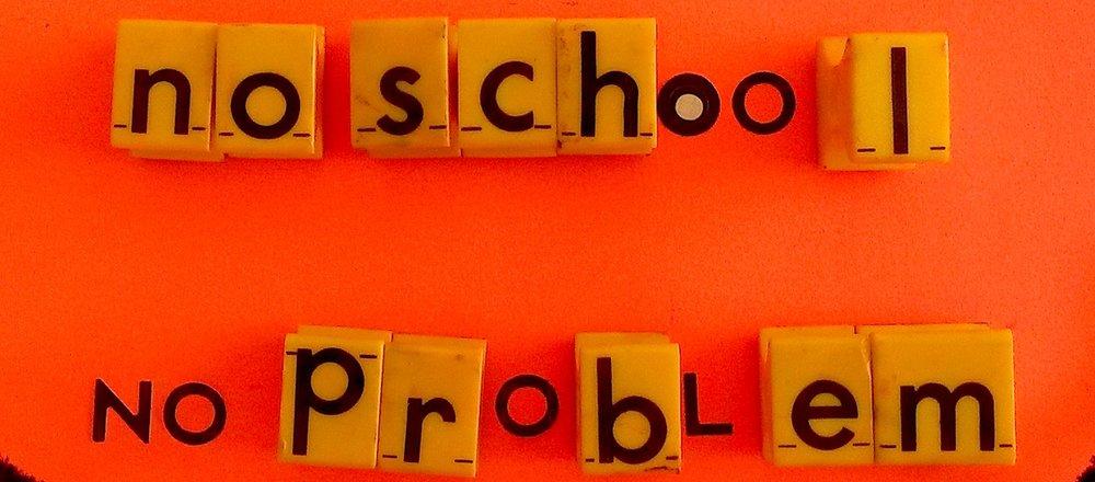 noschool no problem.jpg