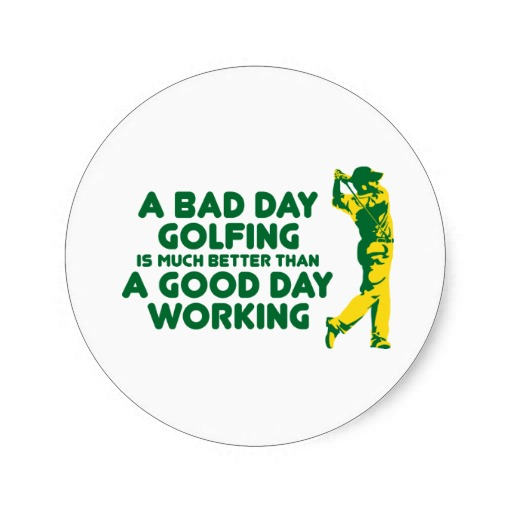 a_bad_day_golfing_sticker-r2805b46a41c04a1caa13df8102851aad_v9wht_8byvr_324.jpg