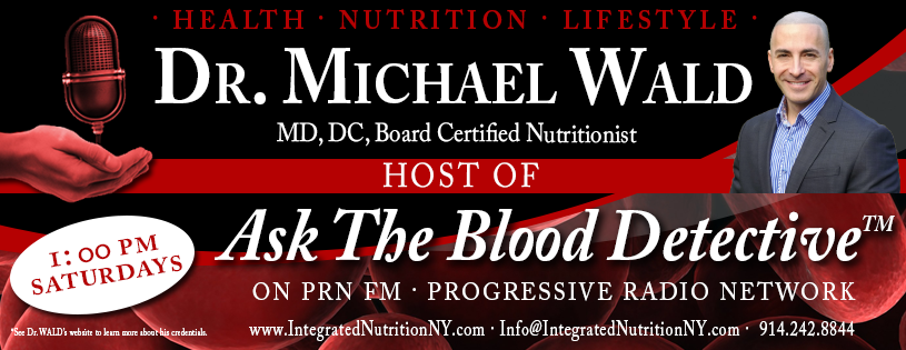 JOIN DR. WALD EVERY SATURDAY AT 1PM ON HIS ONLINE RADIO SHOW ABOUT HEALTH AND LONGEVITY!