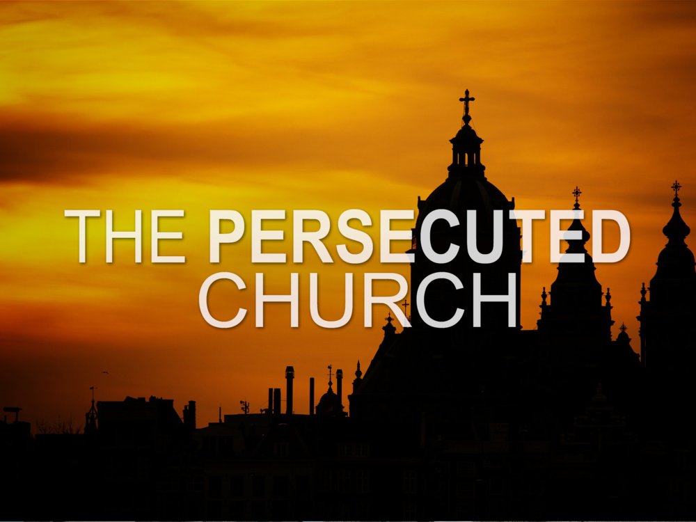 20180121 The Persecuted Church.png