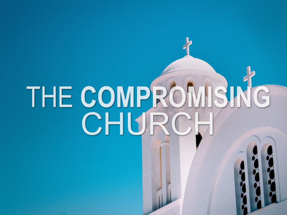 20180128 The Compromising Church.png