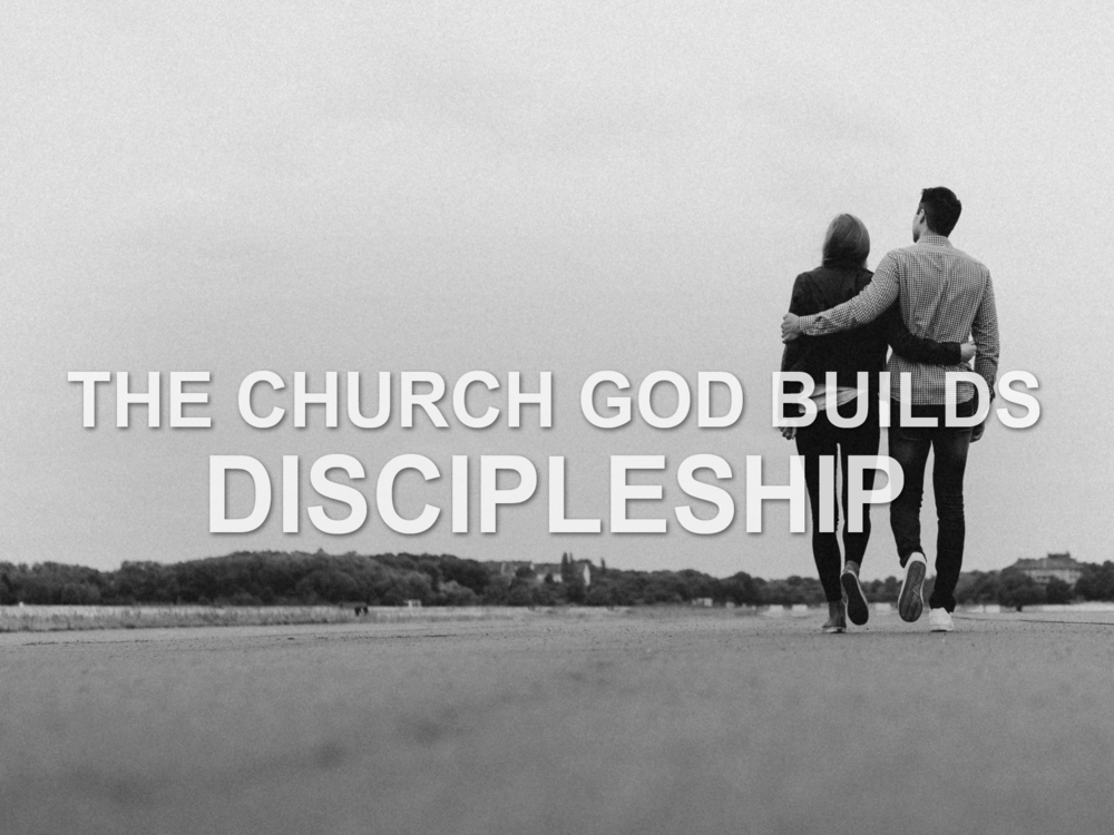 012719 The Church God Builds- Discipleship.png