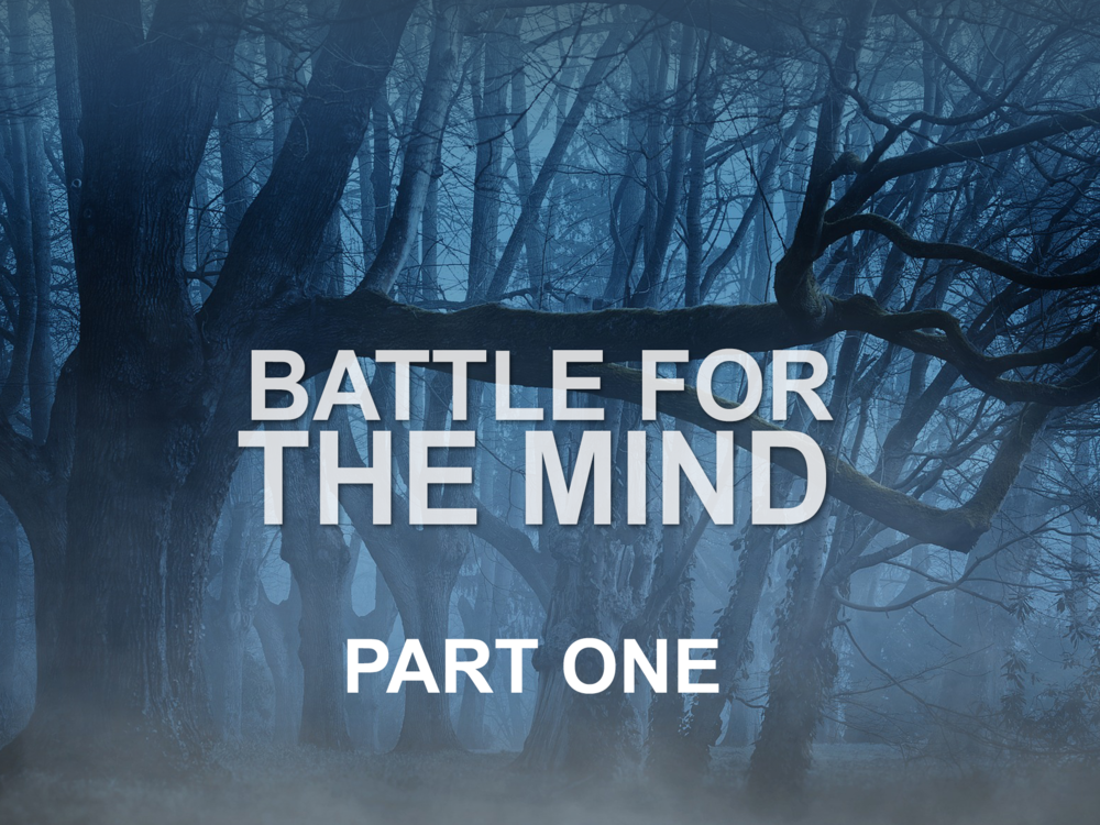 032419 battle for the mind part one.png
