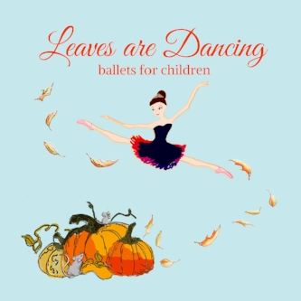 "Leaves are Dancing - Listen Children love these stories and will ask to dance them over and over again!  This album features, ""The Seashell Princess,"" and ""The Children, the Witch and the Brave Little Sparrow."""