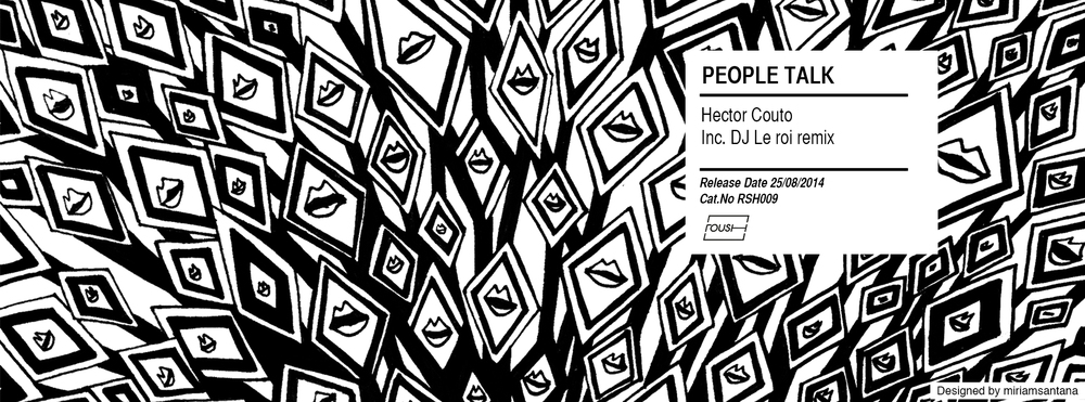 """Roush are back with there ninth instalment, this time courtesy of our patron himself Hector Couto with the launch of his new EP """"People Talk"""" provident underground touches influenced by the most profound Deep House sounds.    Giving us some potent Bass Lines, electronic drums and sinuous vocals which have help create Hector's own unique style we all recognize, with his raw sound comes two tracks which without doubt would bring life to any dance floor ,adding another great release to our label.    On the back of this release we count on the talents of a great remixer non other than DJ Le Roi, who with his own unique style from Switzerland gives us a brilliant remix which will not allow you too keep still for sure.    Please be aware that Roush continues to deliver and keeps people talking and with this forthcoming release brings you even closer to our family.Release date: 15/09/2014"""