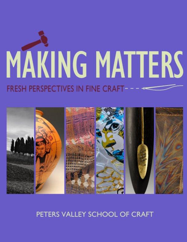 Making Matters Exhibition, June 2-Sept. 3, 2018