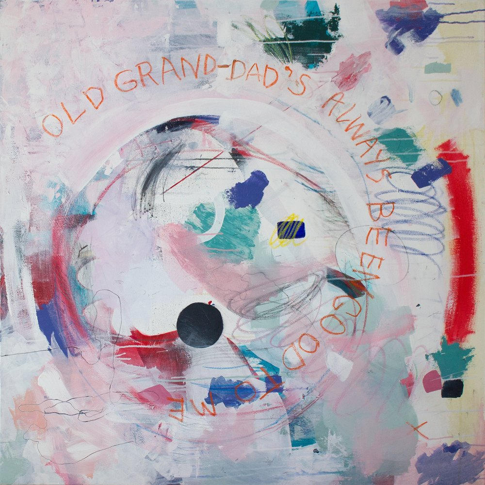 Old Grand Dad's always been good to me  Acrylic, graphite, oil pastel on canvas 122 x 122 cm