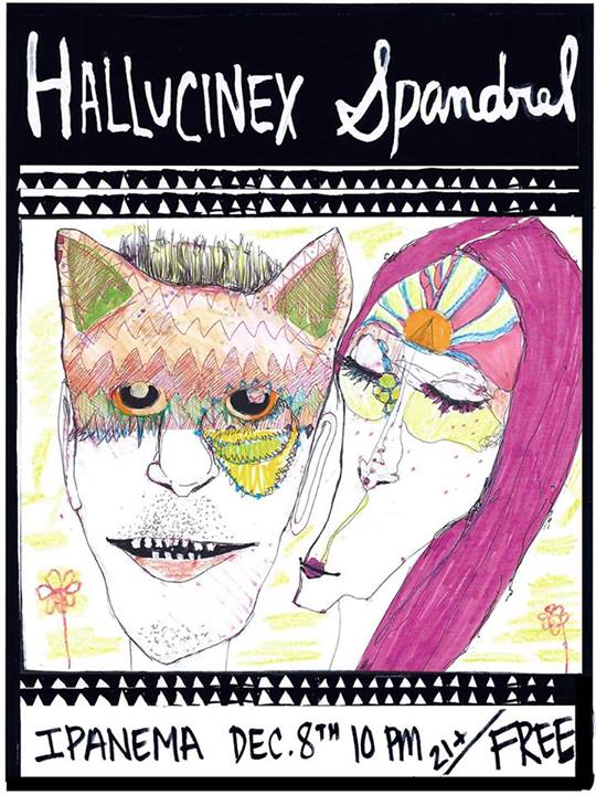 Attention: Richmond, VA.     Hallucinex  will be playing tomorrow night, Saturday December 8th, 10pm at  Ipanema Cafe  along with Spandrel.   Attend  here . Also check out that super rad poster!