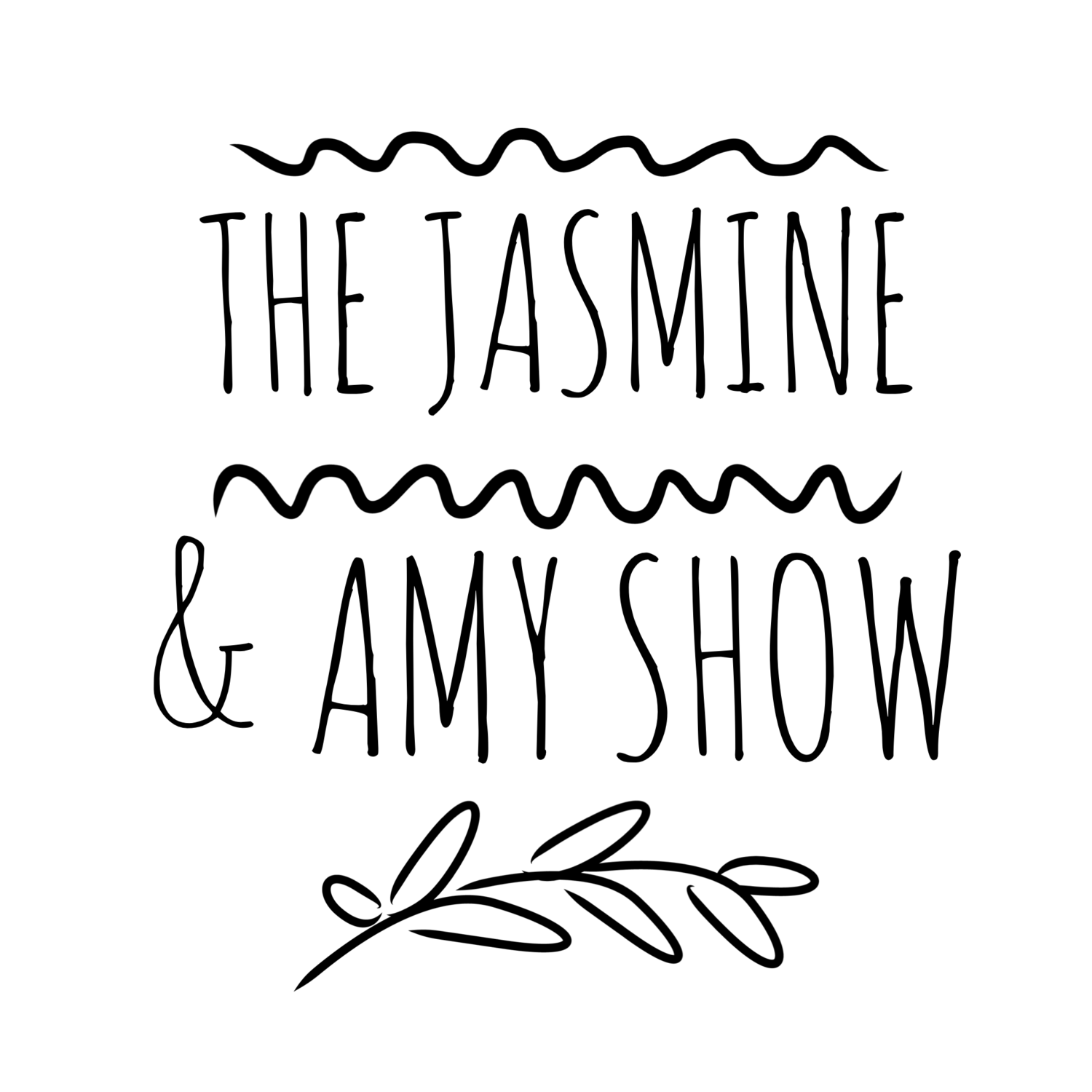 The Jasmine and Amy Show | by Amy Grace