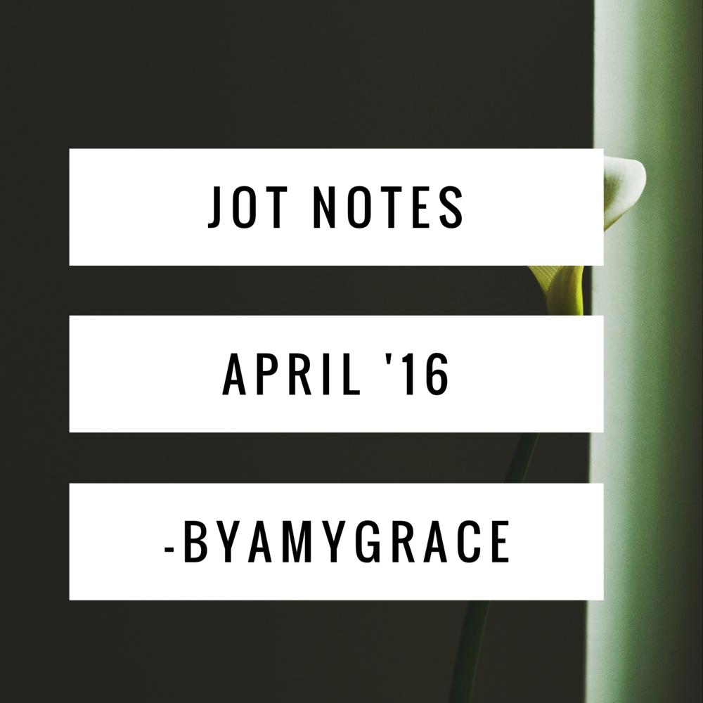 Jot.Notes.byamygrace.april.16