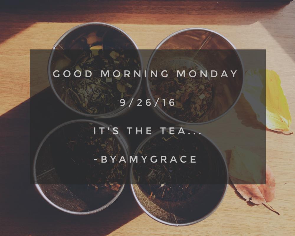 goodmorningmonday.09/26/16.byamygrace