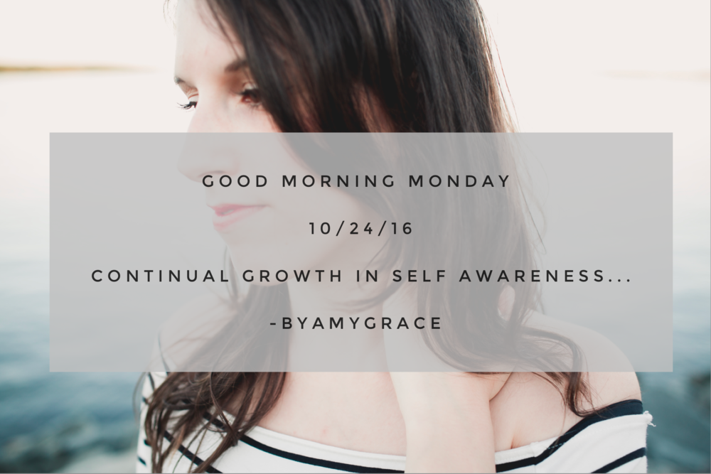 goodmorningmonday.byamygrace.10/24/16