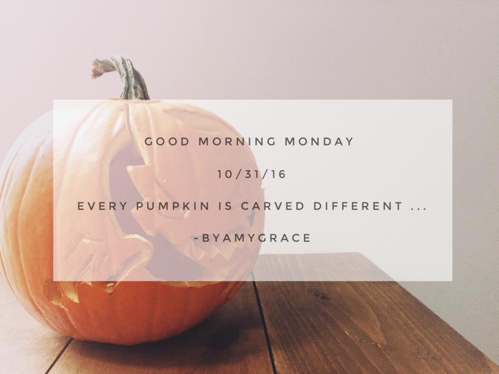 goodmorningmonday.byamygrace.10/31/16