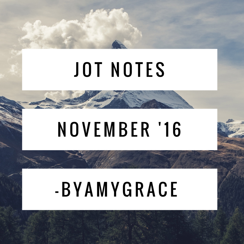 jot notes.byamygrace.november.16