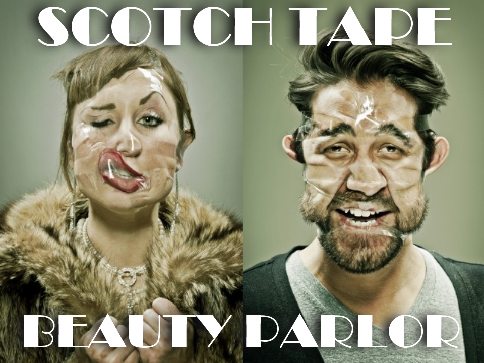 Scotch Tape Beauty Parlor.jpg