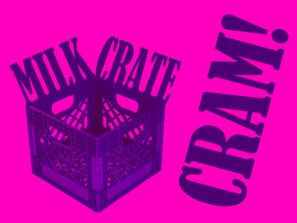 Milk Crate Cram.jpg