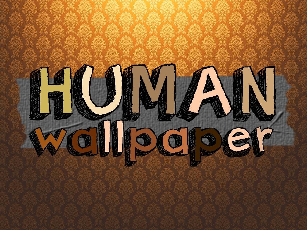 Human Wallpaper.jpg