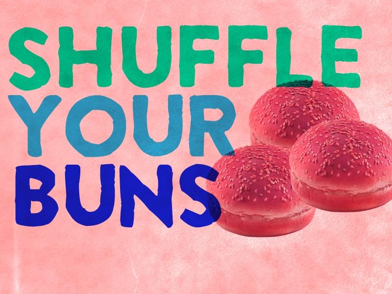 Shuffle Your Buns.jpg