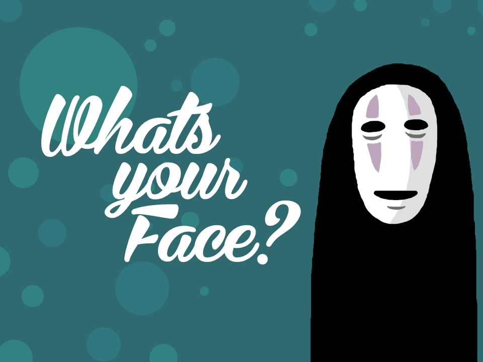 What's your face no face.jpg