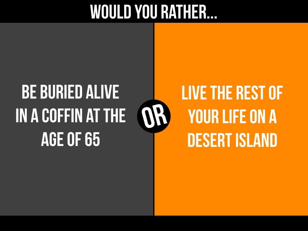 buried alive or desert island.jpg
