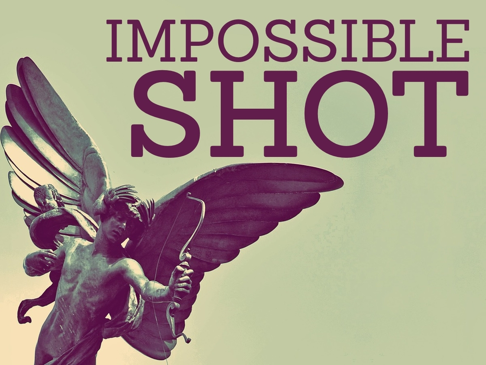 Impossible Shot