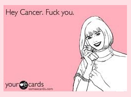 hey cancer - fuck you