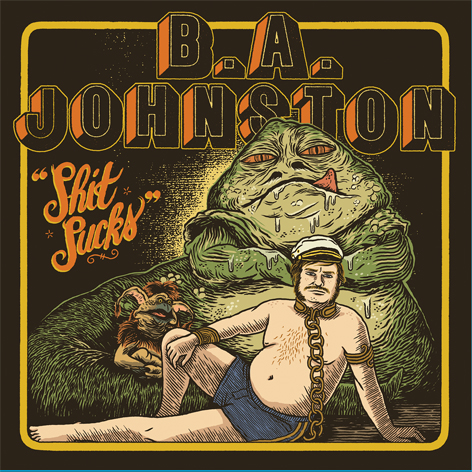 BA Johnston - Shit Sucks