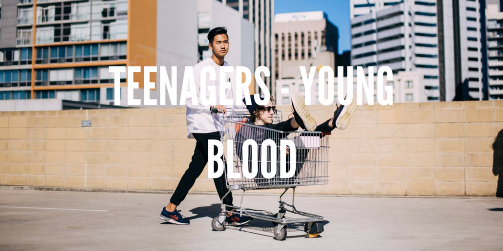 Teenagers - Young Blood