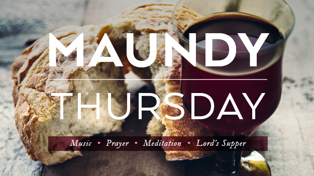 Maundy Thursday Dinner and Service — Broadway Baptist Church
