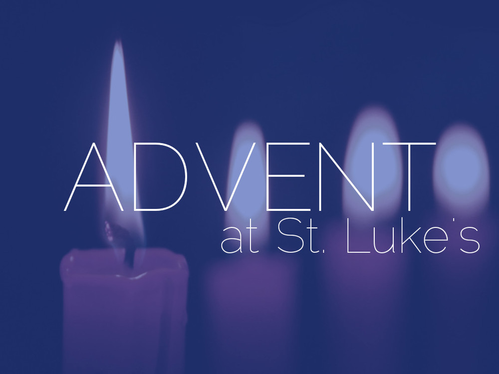 Advent at st lukes st lukes anglican church crescenta valley greetings as we begin this wonderful season of celebration here is a calendar of our events and services unique to this time of year m4hsunfo