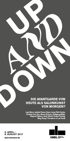 Up and Down Group exhibition 2 April –6 August 2017 Maschinenhaus M1 (Power House)