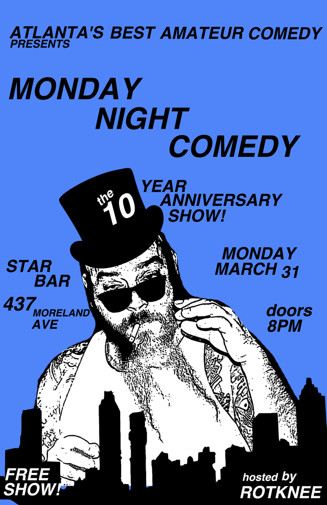 MONDAY NIGHT COMEDY ★ 10 YEAR ANNIVERSARY SHOW — March 31, 2014 — The Star Community Bar, Atlanta, GA