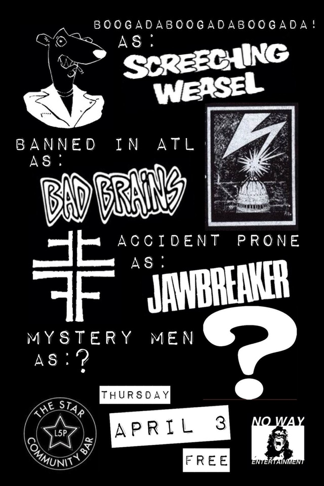 BOOGADABOOGADABOOGADA! + BANNED IN ATL + ACCIDENT PRONE + THE MYSTERY MEN? — April 3, 2014 — The Star Community Bar, Atlanta, GA
