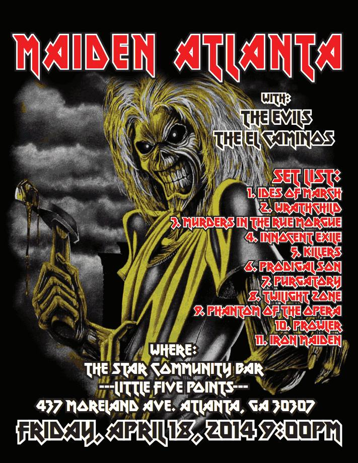 """MAIDEN ATLANTA"" with THE EVILS ★ THE EL CAMINOS — April 18, 2014 — The Star Community Bar, Atlanta, GA"