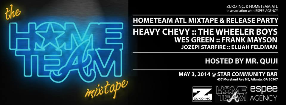 HOMETEAM ATL MIXTAPE & RELEASE PARTY — May 3, 2014 — The Star Community Bar, Atlanta, GA