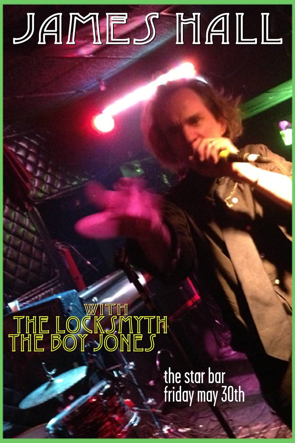 JAMES HALL with THE LOCKSMYTH + THE BOY JONES — May 30, 2014 ' The Star Community Bar, Atlanta, GA