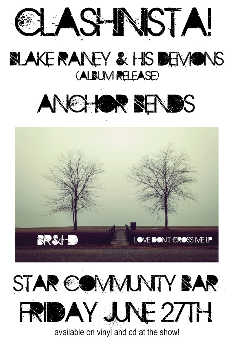 CLASHINISTA w/ BLAKE RAINEY & HIS DEMONS + ANCHOR BENDS — June 27, 2014 — The Star Community Bar, Atlanta, GA