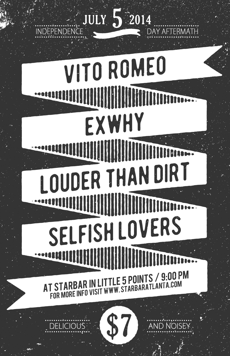 VITO ROMEO + EXWHY + LOUDER THAN DIRT + THE SELFISH LOVERS — July 5, 2014 — The Star Community Bar, Atlanta, GA