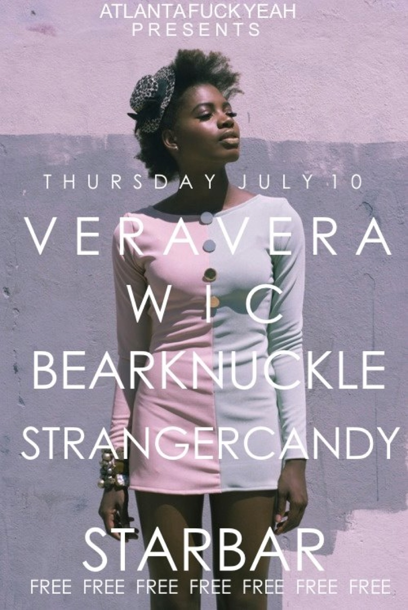"""LOUD NOISES"": VERA VERA + W.I.C. + BEARKNUCKLE + STRANGER CANDY — July 10, 2014 — The Star Community Bar, Atlanta, GA"